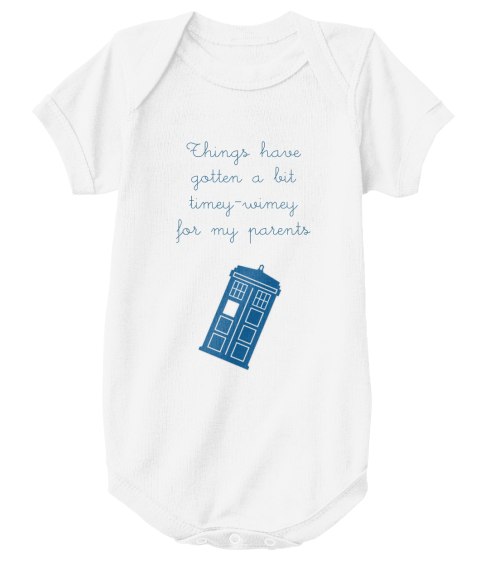 Things Have Gotten A Bit Timey Wimey For My Parents White T-Shirt Front