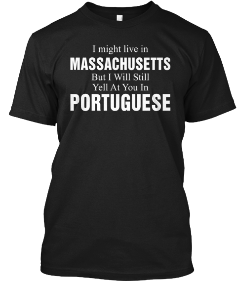 Massachusetts And Yell In Portuguese Tee Black T-Shirt Front