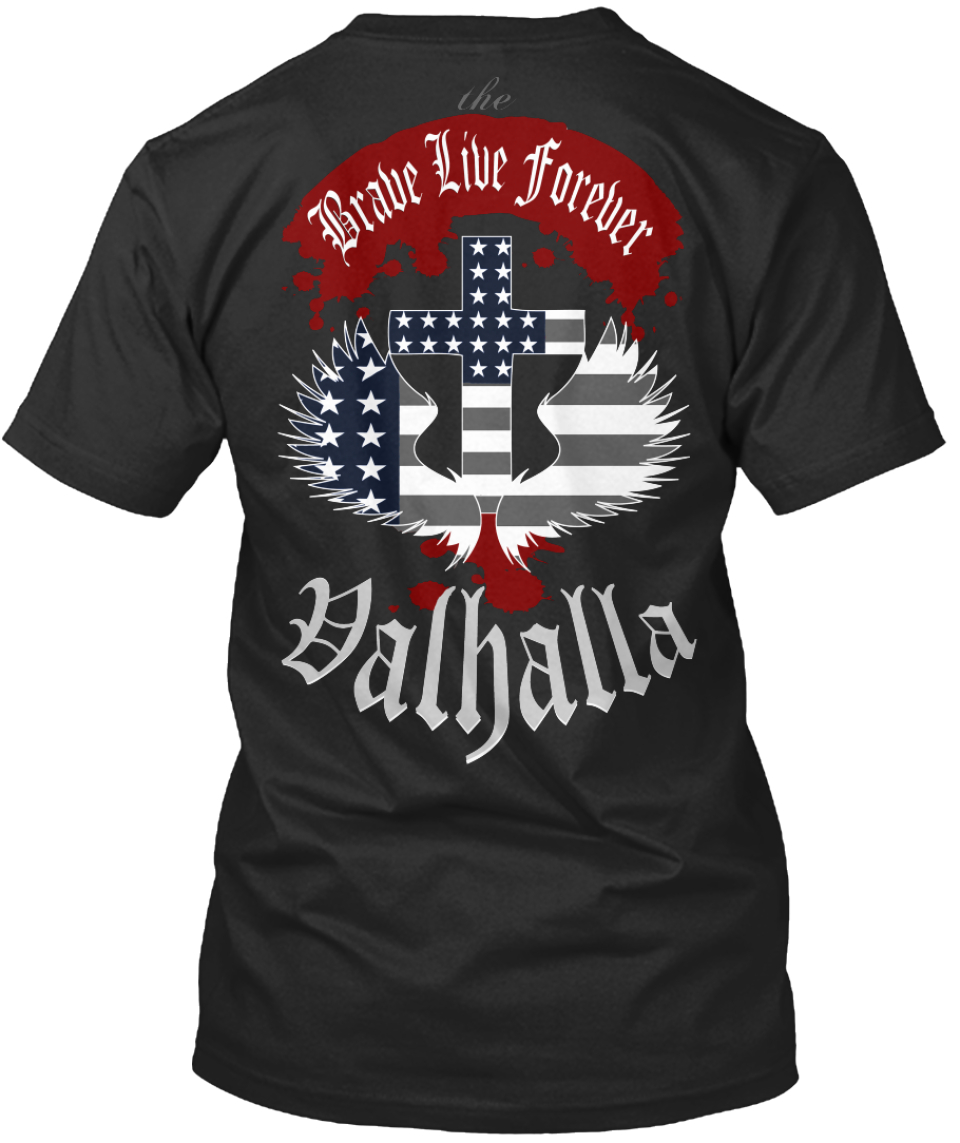 Brave Live Forever Usa Valhalla The Products From Brave Fearless Dog Teespring