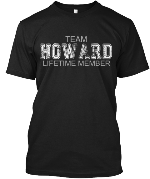 Team Howard (Limited Edition) Black T-Shirt Front