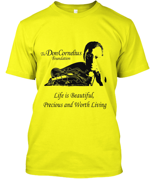 The Don Cornelius Foundation Life Is Beautiful Precious And Worth Living I Am The Face Of Suicide Prevention Lemon Yellow  T-Shirt Front