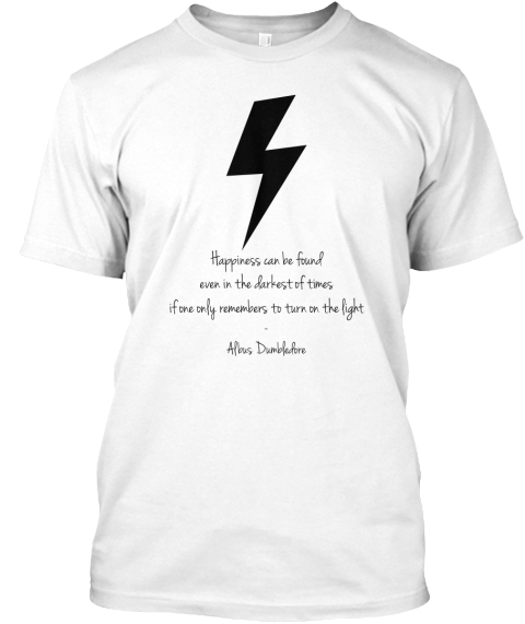 61065e43f Albus Dumbledore Quote Hoodies and Tees. Happiness Can Be Found Even In The  Darkest Of Times If One Only Remembers To Turn