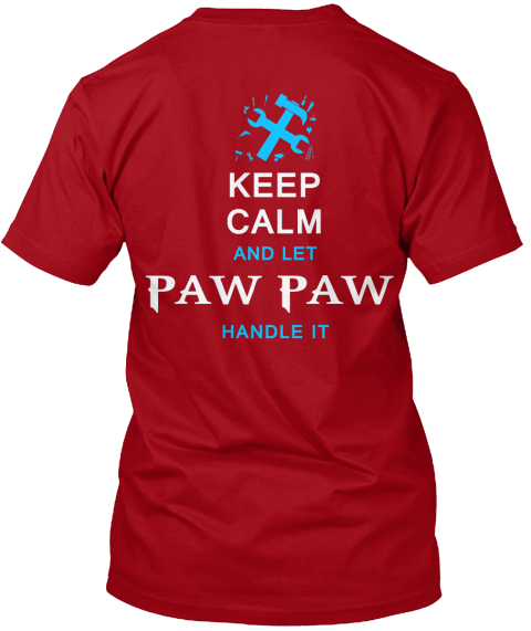 Keep Calm And Let Paw Paw Handle It Deep Red T-Shirt Back