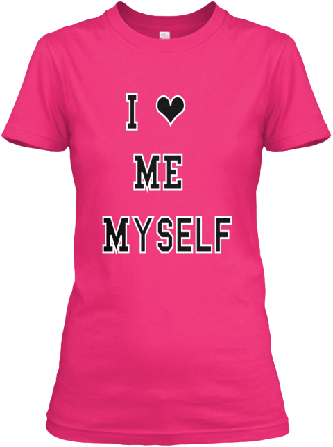 I ❤  Me  Myself Heliconia T-Shirt Front