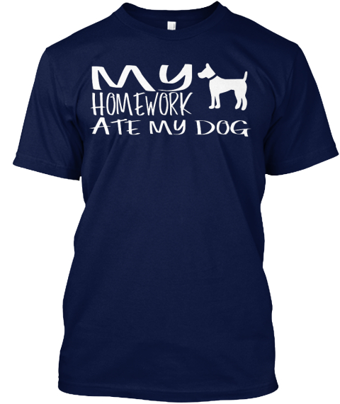 My Homework Ate My Dog Navy T-Shirt Front