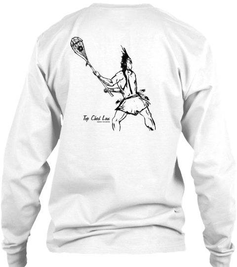 Respect The Natives Top Ched Lax White Long Sleeve T-Shirt Back