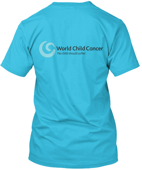 World Child Cancer No Child Should Suffer Turquoise T-Shirt Back