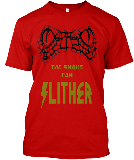 The Snake Can Slither T-Shirt Front