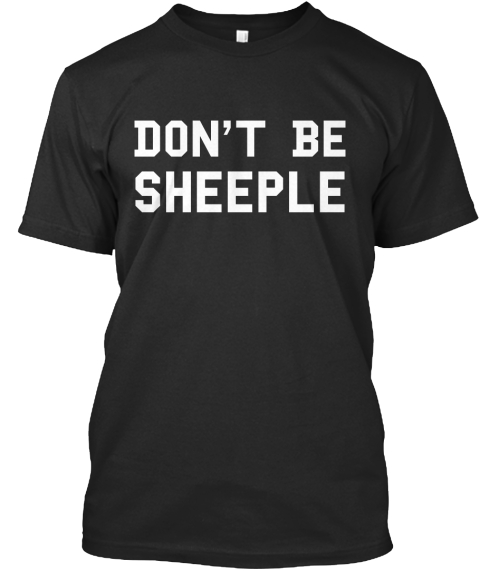 Don't Be Sheeple Black T-Shirt Front