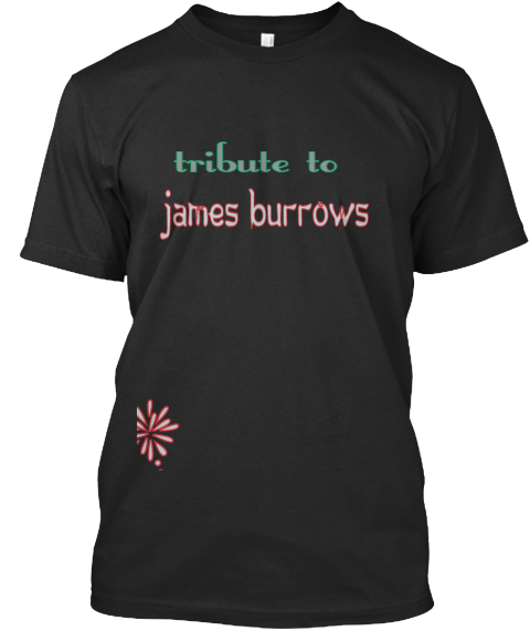Tribute To James Burrows   Black T-Shirt Front