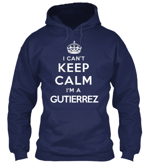 Limited Edition   I'm A Gutierrez Navy T-Shirt Front