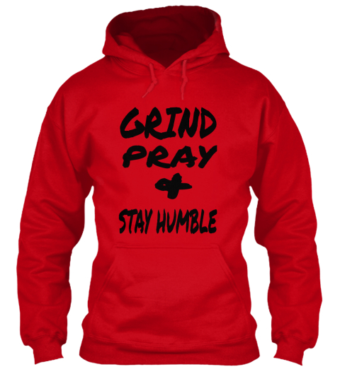 Grind Pray Stay Humble Grind Pray Stay Humble Products