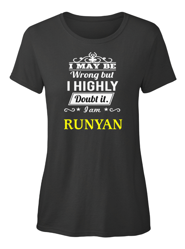 Runyan-I-May-Be-Wrong-But-Highly-Doubt-It-Am-Standard-Women-039-s-T-Shirt