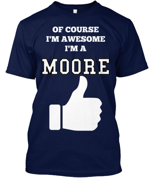 Of Course%0 Ai'm Awesome%0 Ai'm A  Moore Navy T-Shirt Front