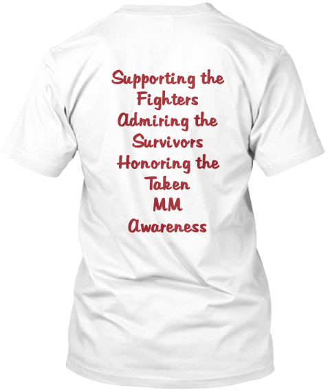 Supporting The%0 A Fighters%0 A Admiring The%0 A Survivors %0 A Honoring The %0 A Taken %0 Amm %0 A Awareness White T-Shirt Back