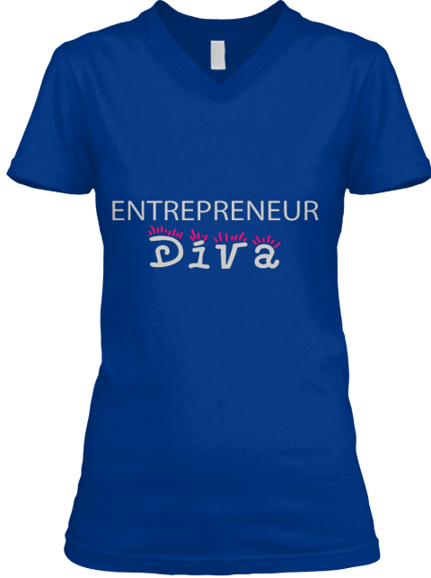 Entrepreneur Diva   Limited Time Only!!! True Royal T-Shirt Front