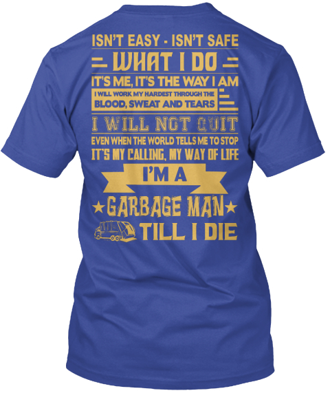 1 hour left garbage man t shirts ltd isn 39 t easy isn for One hour t shirts