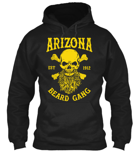 Arizona Est 1912 Beard Gang  Black Sweatshirt Front