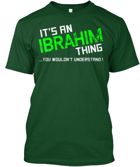 Ibrahim Thing (Limited Edition) Tee Deep Forest T-Shirt Front
