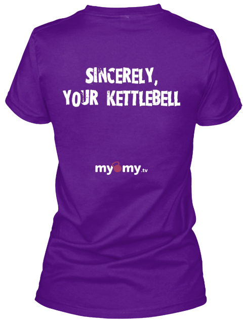 Sincerely, Your Kettlebell Team Purple  T-Shirt Back