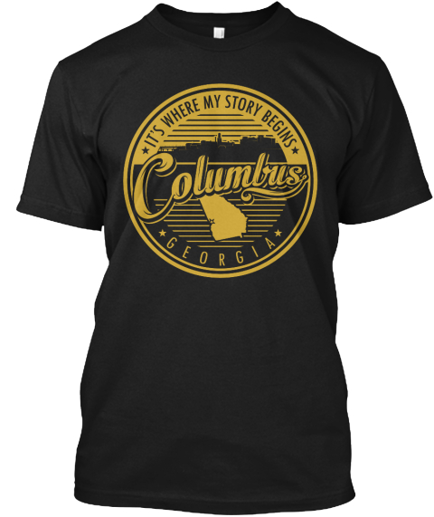 It's Where My Story Begins Columbus Georgia Black T-Shirt Front