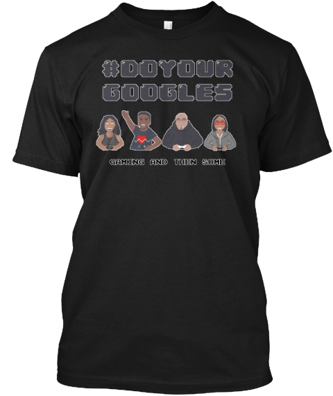 #Do Your Gooles Gaming And Men Some  Black T-Shirt Front