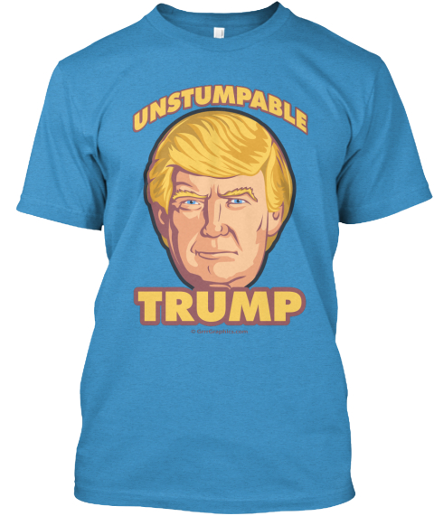 Unstumpable Trump  Heathered Bright Turquoise  T-Shirt Front