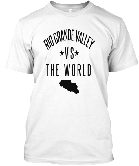 Rio Grande Valley Vs The World (Black) White T-Shirt Front