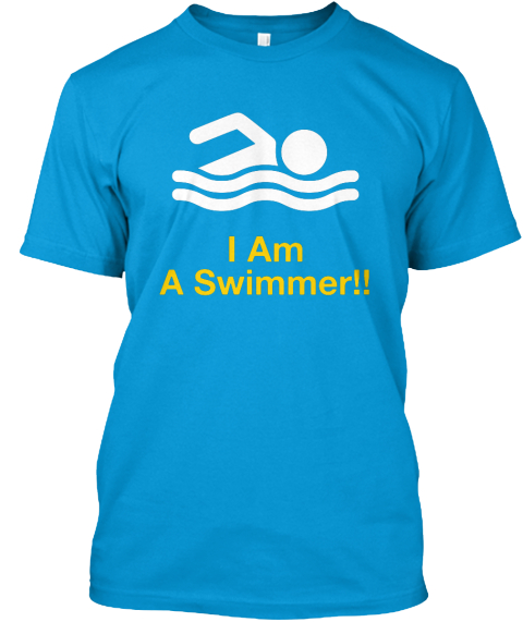 I Am A Swimmer!! Teal T-Shirt Front