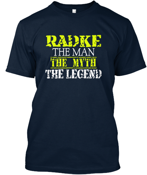 Radke The Man The Myth The Legend New Navy T-Shirt Front