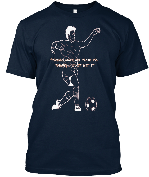 Cool football t shirts there was no time to think i for Cool football t shirts