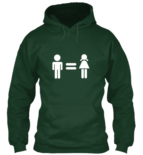 Gender Equality Hoodie Forest Green Sweatshirt Front