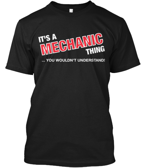 Its A Mechanic Thing   Limited Edition Black T-Shirt Front