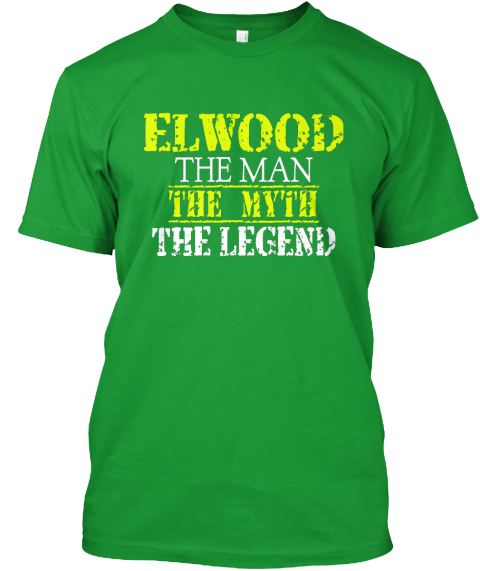 Elwood The Man The Myth The Legend Kelly Green T-Shirt Front
