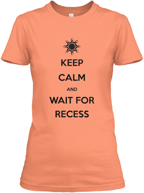 Limited Edition Keep Calm Recess Tee! Papaya T-Shirt Front