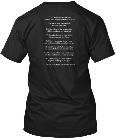 I. The Flesh Is Born Weak And Remains Weak Unless Something Is Done.Ii. Gravity Is An Enemy Of All Men And Tree... Black T-Shirt Back