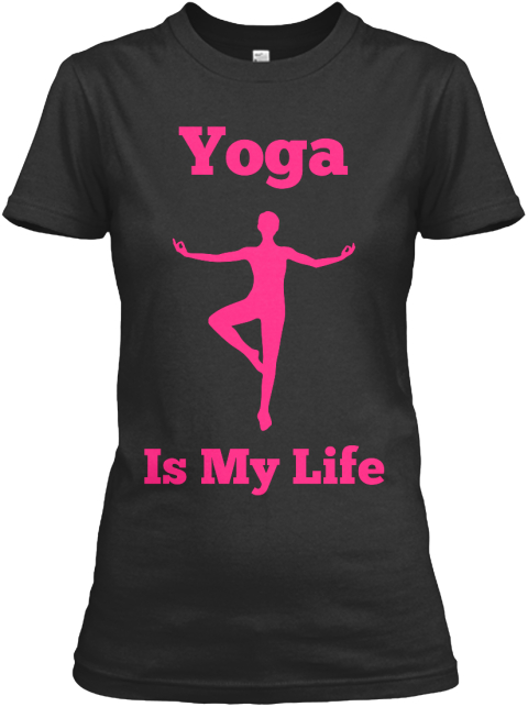 Yoga Is My Life Black T-Shirt Front