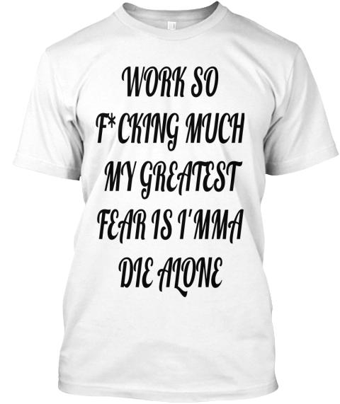 Logic Lyrics Work So Fcking Much My Greatest Fear Is Imma Die