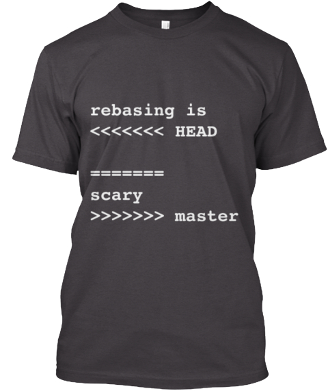 Rebasing Is Scary Heathered Charcoal  T-Shirt Front