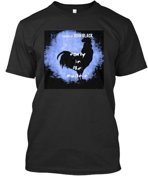 Early In The Moanin' Record Release Black T-Shirt Front