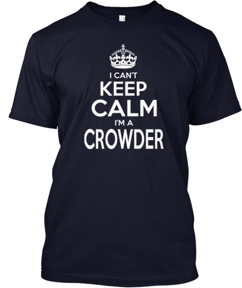 Keep Calm Crowder! Navy T-Shirt Front