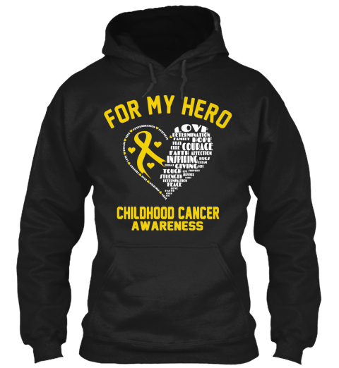For My Hero Childhood Cancer Awareness Black Sweatshirt Front