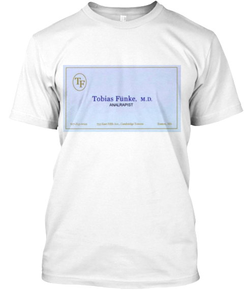 Tobias Funke Business Card Products Teespring
