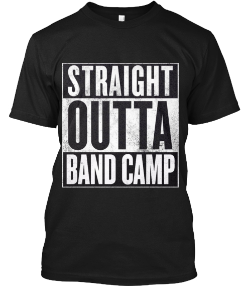 9bb8c9c13 Straight Outta Band Camp Products from FHS Band and Color Guard ...