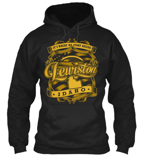 Lewiston Idaho It's Where My Story Begins Black Sweatshirt Front