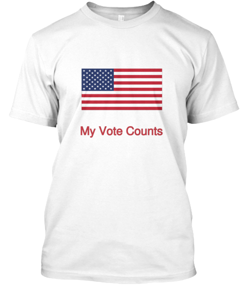 My Vote Counts White T-Shirt Front