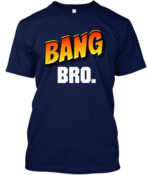 Bang Bro. Navy T-Shirt Front