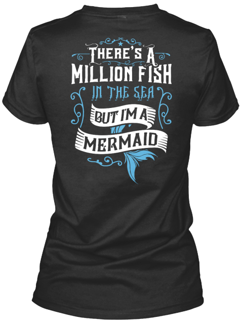 Baby Girl There's A Million Fish In The Sea But I'm A Mermaid Black T-Shirt Back