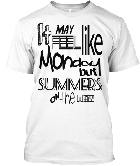 0bc0dc821dd Teachers  Summer Break Is Almost Here! White T-Shirt Front