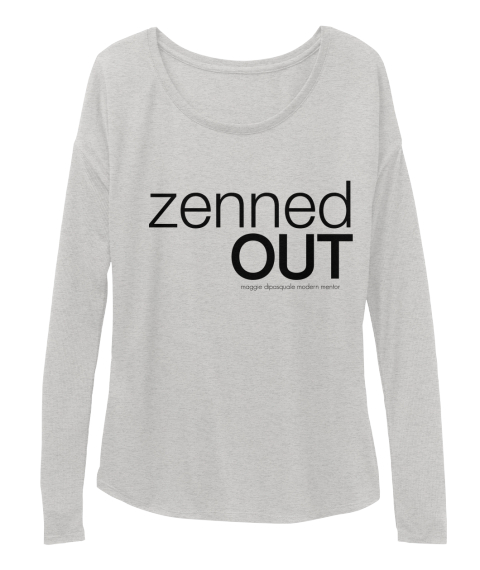 Zenned Out Maggie Dipasquale Modern Mentor Athletic Heather Long Sleeve T-Shirt Front